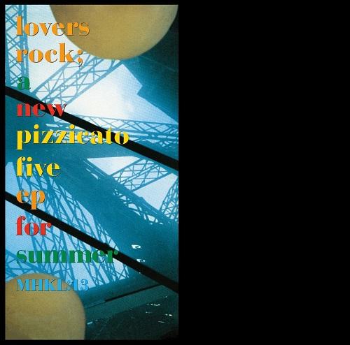 PIZZICATO FIVE / ピチカート・ファイヴ / ラヴァーズ・ロック