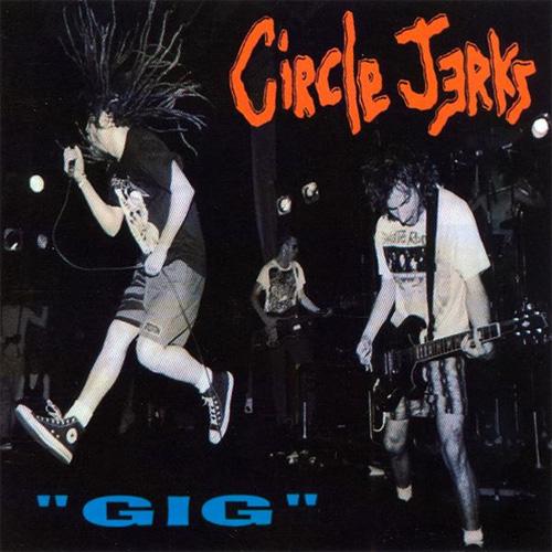 CIRCLE JERKS / GIG (LP)