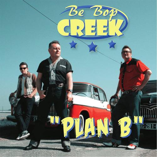 BE BOP CREEK / PLAN B