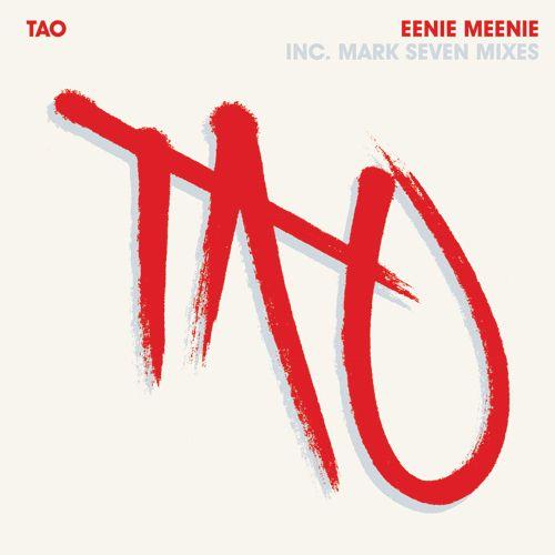 TAO (SWE) / EENIE MEENIE (MARK SEVEN DUB)