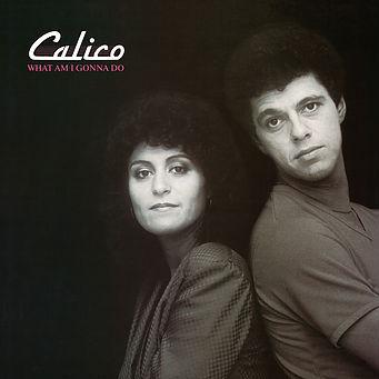 "CALICO / キャリコ / WHAT AM I GONNA DO / LET'S GLIDE / ワット・アム・アイ・ゴナ・ドゥー / レッツ・グライド (7"")"