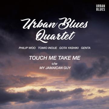 "URBAN BLUES QUARTET / TOUCH ME TAKE ME / MY JAMAICAN GUY (7"")"