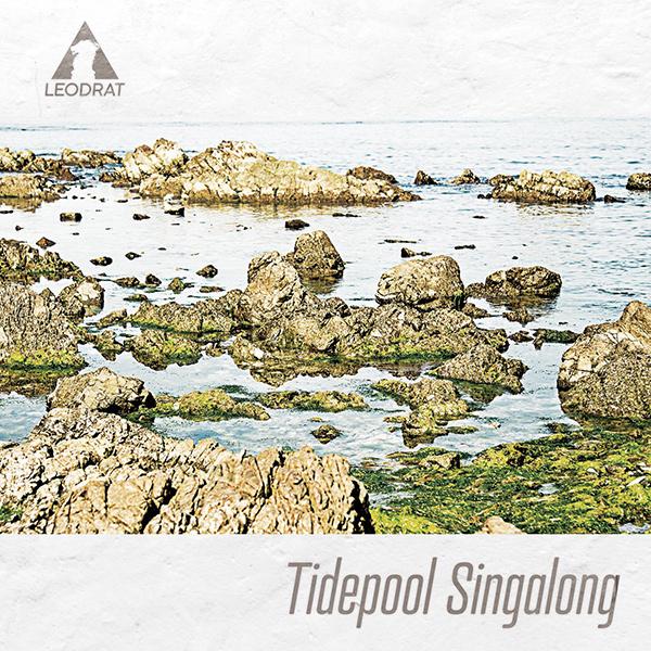 LEODRAT / Tidepool Singalong