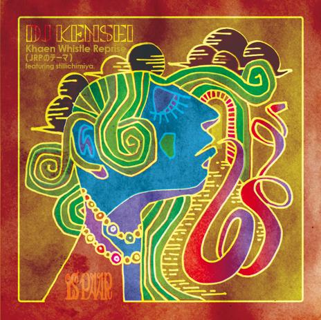 "DJ KENSEI / Khaen Whistle Reprise (JRP のテーマ ) featuring stillichimiya 7"""