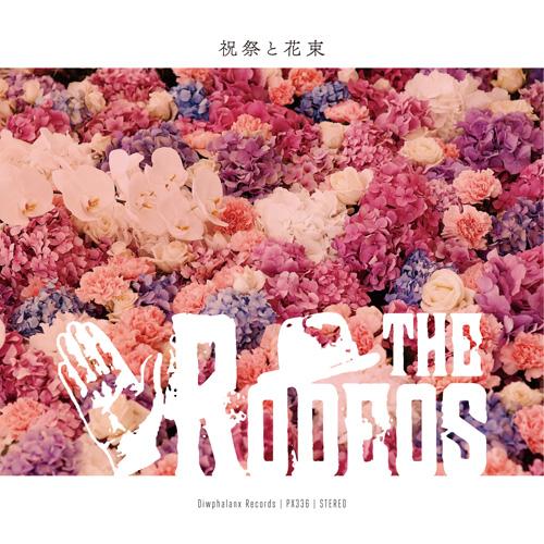 RODEOS / 祝祭と花束