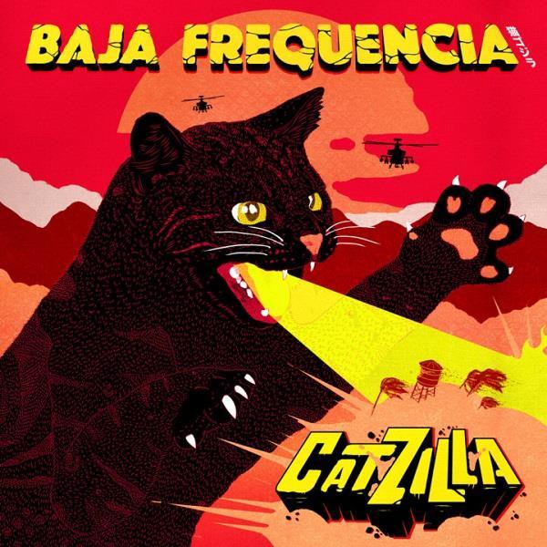 BAJA FREQUENCIA / バハ・フレケンシア / CATZILLA