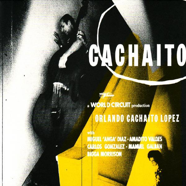"""ORLANDO 'CACHAITO' LOPEZ / オルランド・""""カチャイト""""・ロペス / CACHAITO"""
