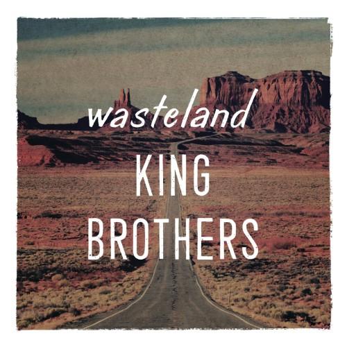 KING BROTHERS / キング・ブラザーズ / wasteland/荒野