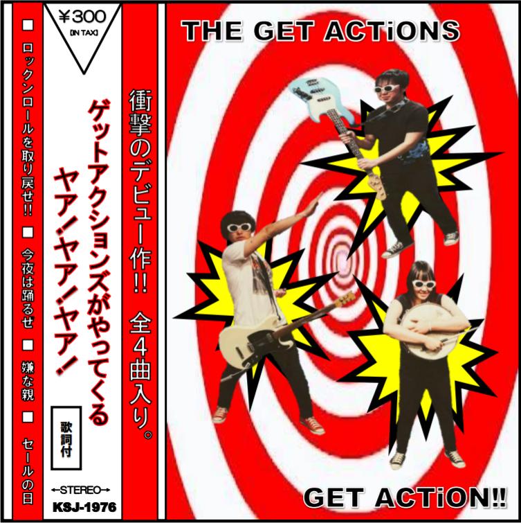 THE GET ACTiONS / ゲットアクションズがやってくる