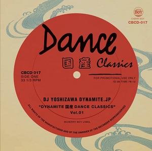 DJ YOSHIZAWA DYNAMITE.JP / DJ吉沢dynamite.jp / DYNAMITE 国産 DANCE CLASSICS Vol.1