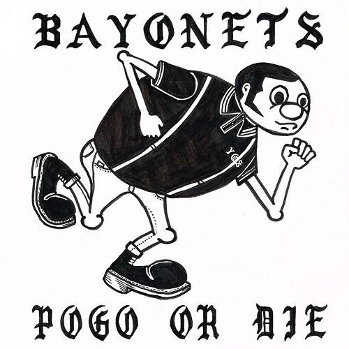 BAYONETS / POGO OR DIE
