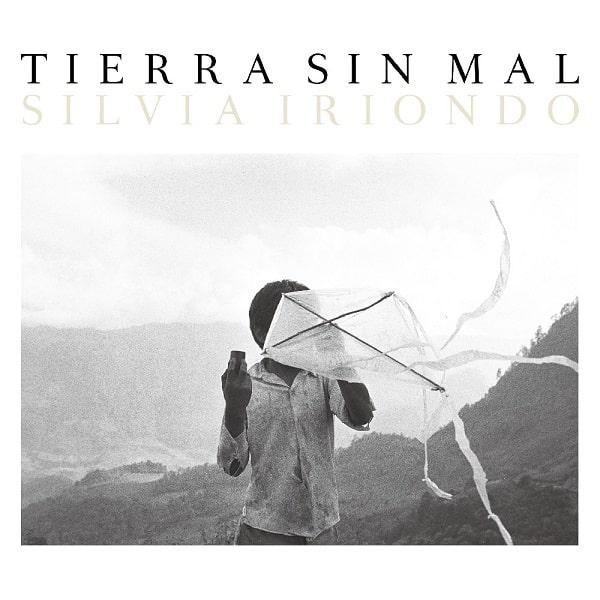 SILVIA IRIONDO / シルビア・イリオンド / TIERRA SIN MAL / ティエラ・シン・マル