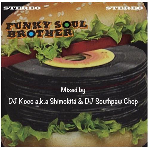 DJ KOCO a.k.a. SHIMOKITA & DJ SOUTHPAW CHOP / FUNKY SOUL BROTHER