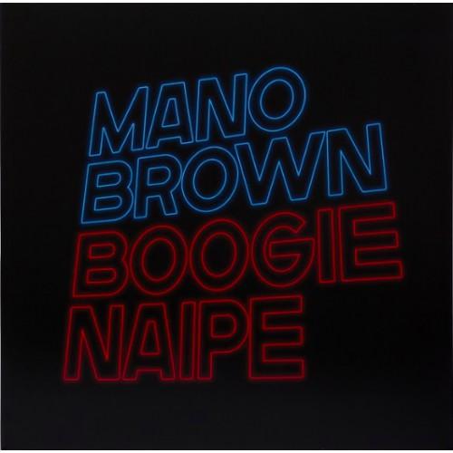 MANO BROWN / マノ・ブラウン / BOOGIE NAIPE
