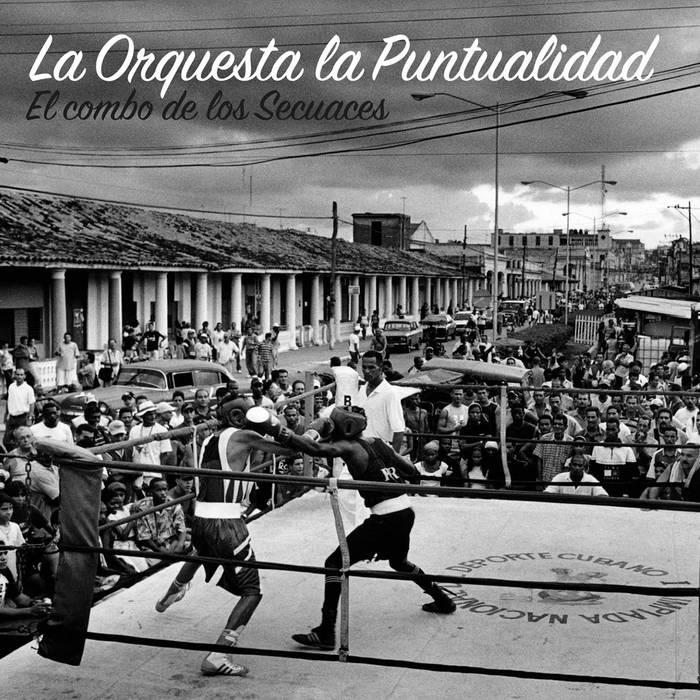 LA ORQUESTA LA PUNTUALIDAD / ラ・オルケスタ・ラ・プントゥアリダ / EL COMBO DE LOS SECUACES