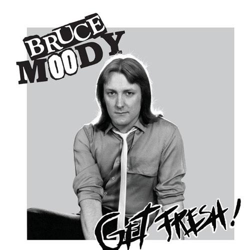 """BRUCE MOODY / GET FRESH (7"""")"""