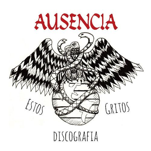 Ausencia / Estos Gritos Discografia