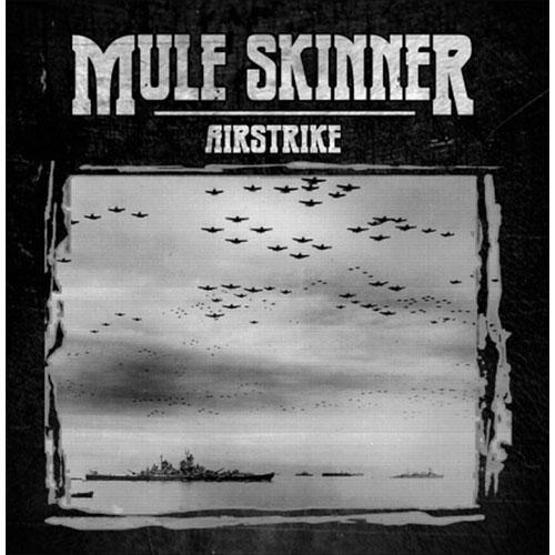 MULE SKINNER / AIRSTRIKE (LP/BLACK VINYL)