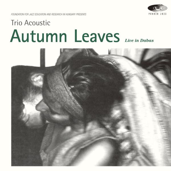 TRIO ACOUSTIC / トリオ・アコースティック / AUTUMN LEAVES / オータムリーブス