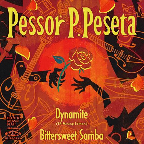 Pessor P.Peseta / Dynamite / Bittersweet Samba