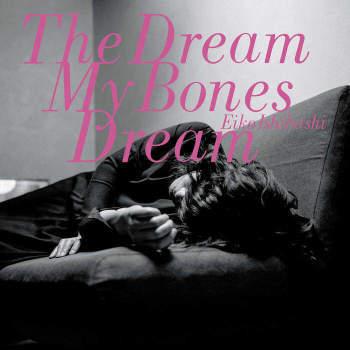 EIKO ISHIBASHI / 石橋英子 / The Dream My Bones Dream