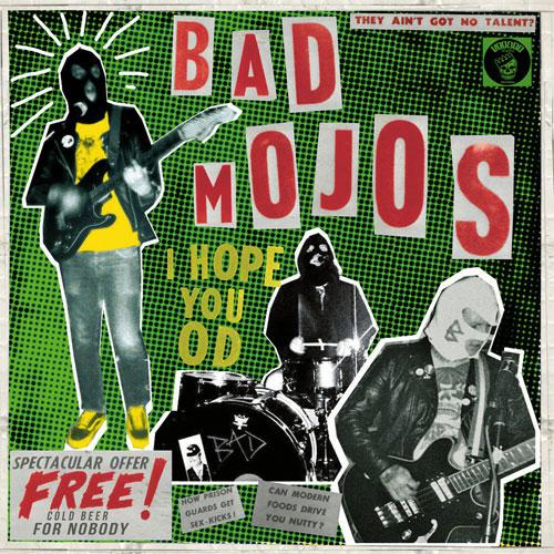 BAD MOJOS / I HOPE YOU OD (LP)