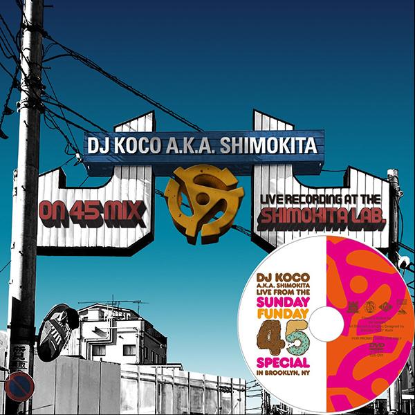 DJ KOCO aka SHIMOKITA / DJココ / ON 45 MIX -live recording at shimokita lab.-★ディスクユニオン限定DVD付セット