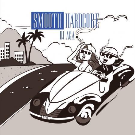 DJ AGA / SMOOTH HARDCORE