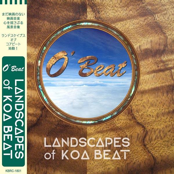 LANDSCAPES of KOA BEAT / O' Beat