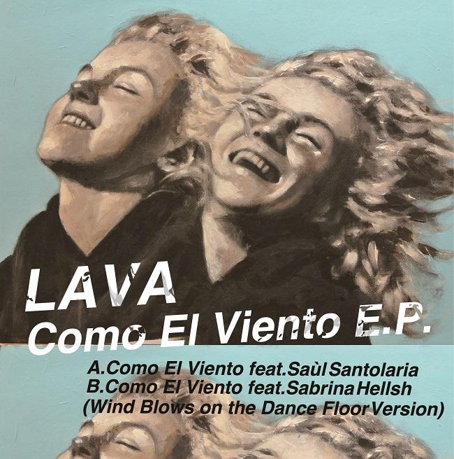 LAVA / ラヴァ / Como El Viento E.P.