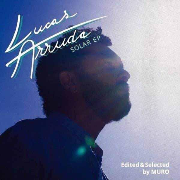 LUCAS ARRUDA / ルーカス・アルーダ / SOLAR EP EDITED & SELECTED BY MURO