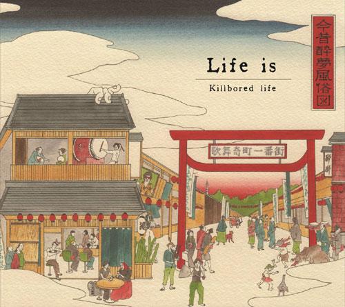 Killbored life / Life is