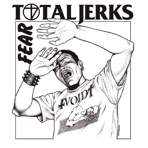 TOTAL JERKS / FEAR