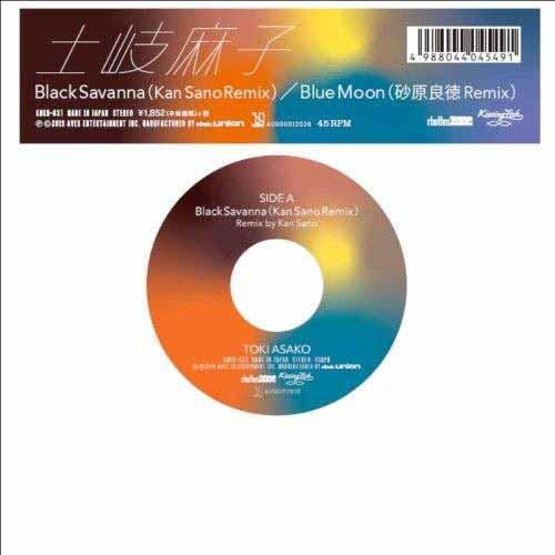 土岐麻子 / Black Savanna(Kan Sano Remix) / Blue Moon(砂原良徳 Remix)