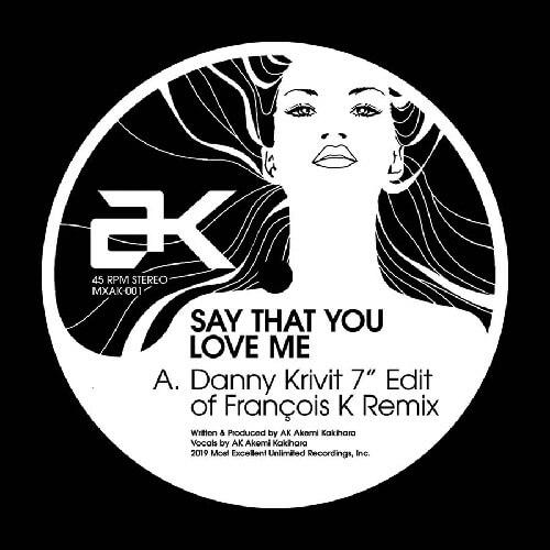 """AK / SAY THAT YOU LOVE ME (7"""", RSD 2019)"""