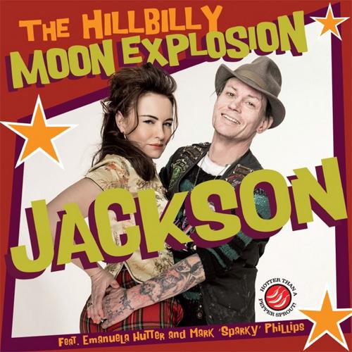"HILLBILLY MOON EXPLOSION FEAT.SPARKY PHILLIPS / JACKSON (7""/RED SLEEVE)"