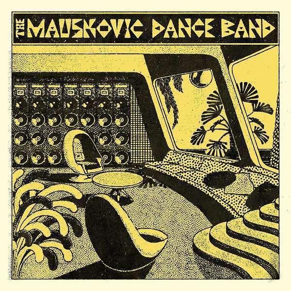 THE MAUSKOVIC DANCE BAND / ザ・マウスコビック・ダンス・バンド / THE MAUSKOVIC DANCE BAND