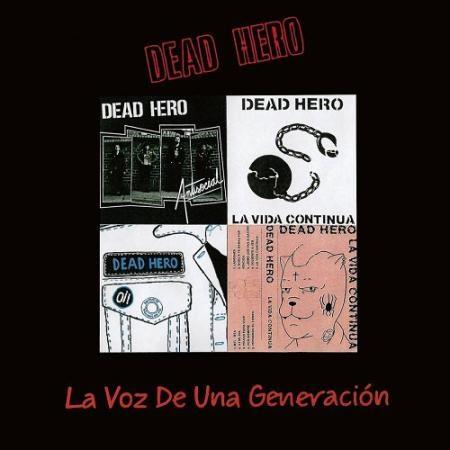 DEAD HERO / LA VOZ DE UNA GENERACION