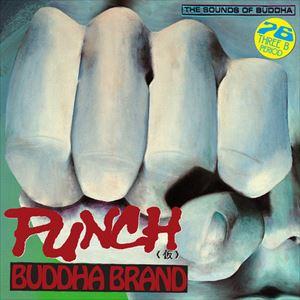 "BUDDHA BRAND aka ILLMATIC BUDDHA MC'S / BUDDHA BRAND / PUNCH(ä»®) 7"""