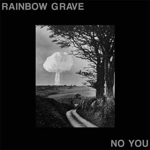 RAINBOW GRAVE / NO YOU