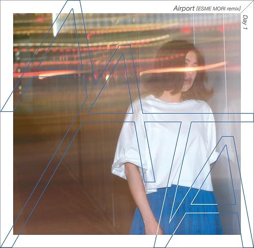 AATA / Airport (ESME MORI Remix) / Day1