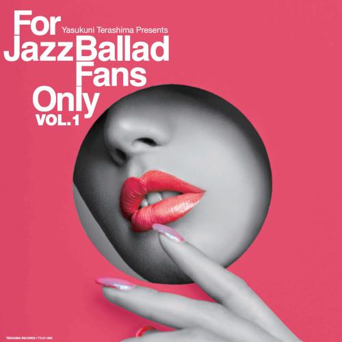 V.A.(寺島靖国) / For Jazz Ballad Fans Only Vol.1 LP