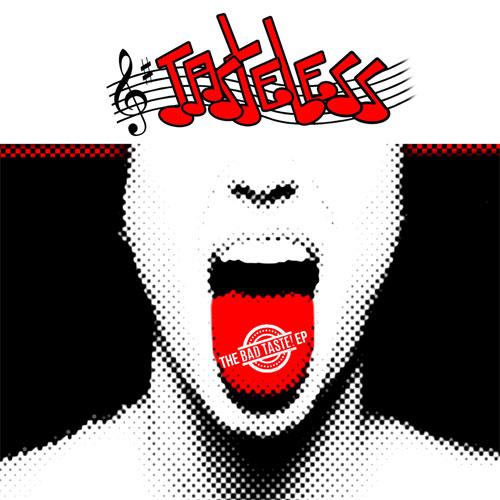"""TASTELESS / BAD TASTE EP (7"""")"""