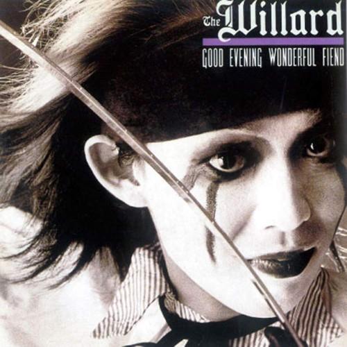 The willard / ウィラード / グッド・イヴニング・ワンダフル・フィエンド