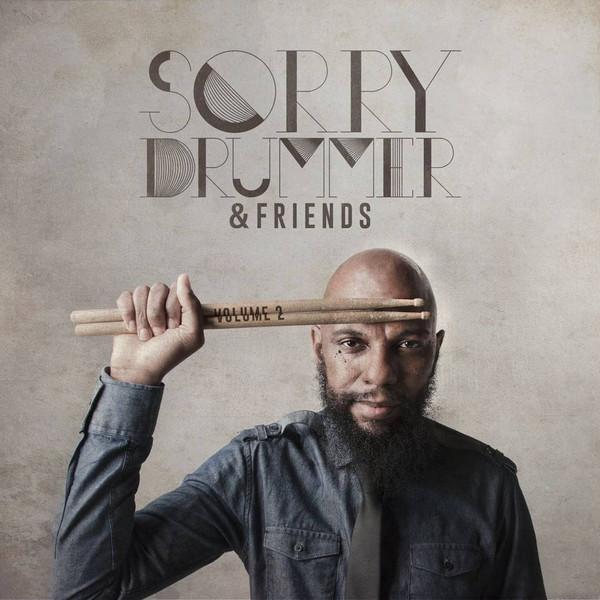 SORRY DRUMMER / ソーリー・ドラマー / SORRY DRUMMER & FRIENDS VOLUME 2