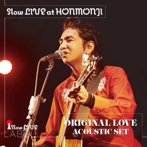ORIGINAL LOVE/Slow LIVE at HONMONJI