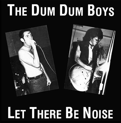 DUM DUM BOYS / LET THERE BE NOISE (LP)
