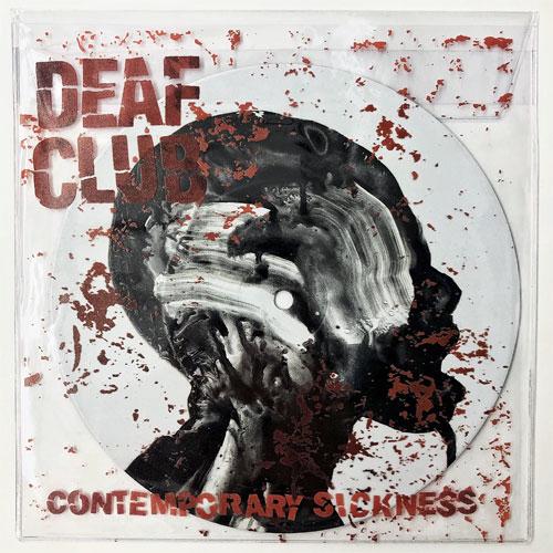 """DEAF CLUB / CONTEMPORARY SICKNESS (7"""")"""