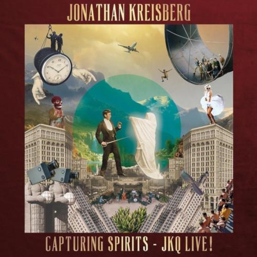 JONATHAN KREISBERG / ジョナサン・クレイズバーグ / CAPTURING SPIRITS - JKQ LIVE! / キャプチャリング・スピリッツ
