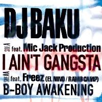 DJ BAKU / DJバク / I AIN'T GANGSTA
